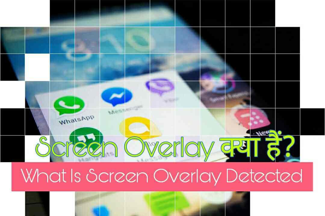 What is screen overlay detected kya hota hai