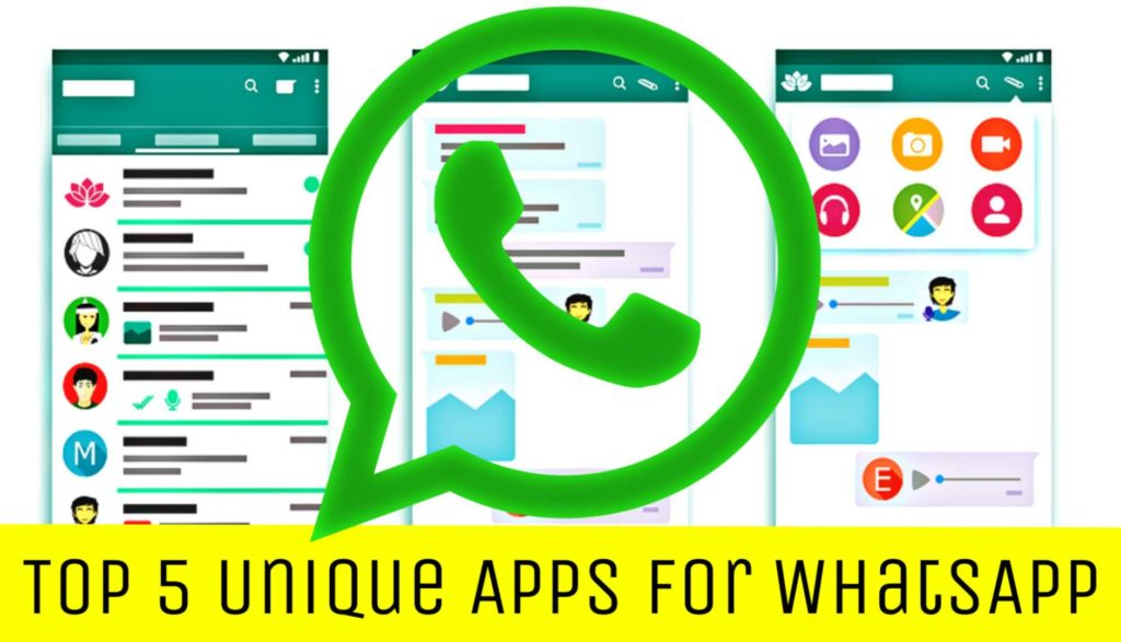 Top 5 Best Useful Apps For WhatsApp : WhatsApp Hacks 2019