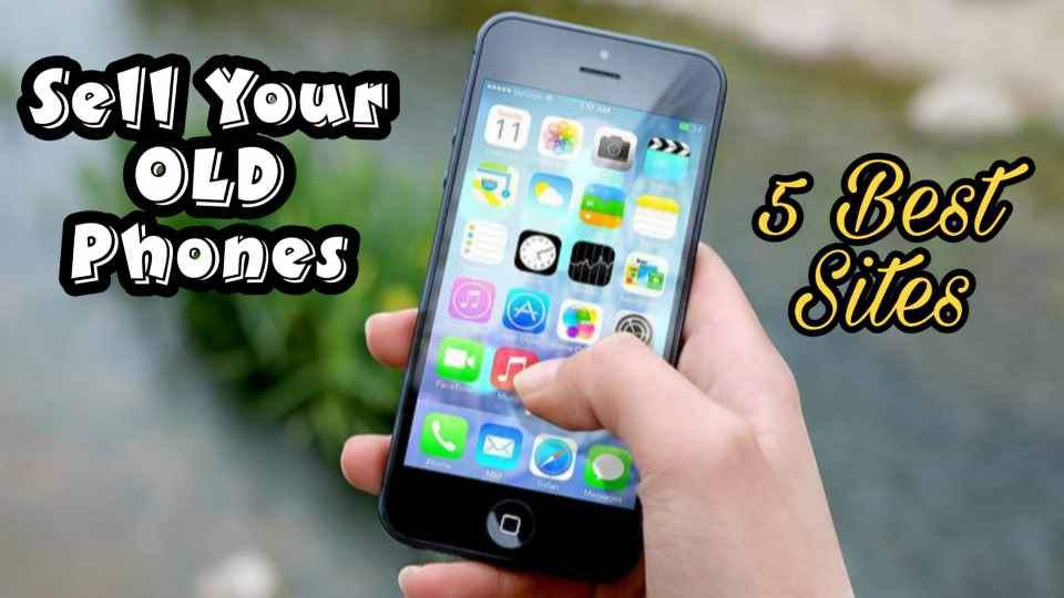 5 Best Old Phone Selling Websites